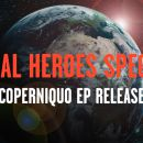Local Heroes Special - Coperniquo Tour Finale!